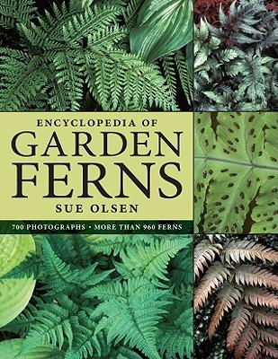 Encyclopedia-of-Garden-Ferns-Olsen-Sue-9780881928198.jpg